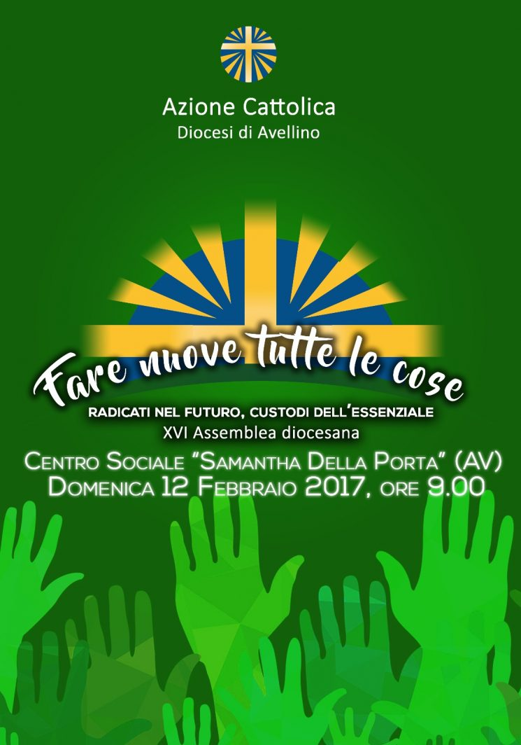 FARE NUOVE TUTTE LE COSE: XVI ASSEMBLEA DIOCESANA DI AZIONE CATTOLICA